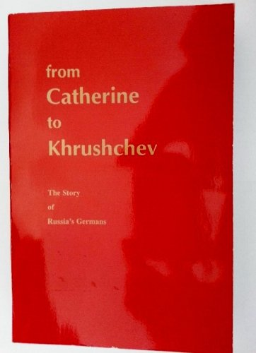 9780914222057: From Catherine to Krushchev: The Story of Russia's Germans