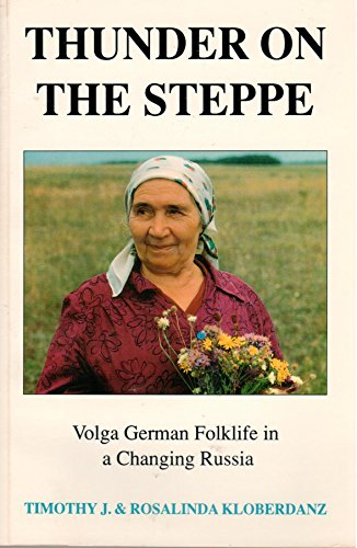 9780914222255: Thunder on the Steppe: Volga German Folklife in a Changing Russia