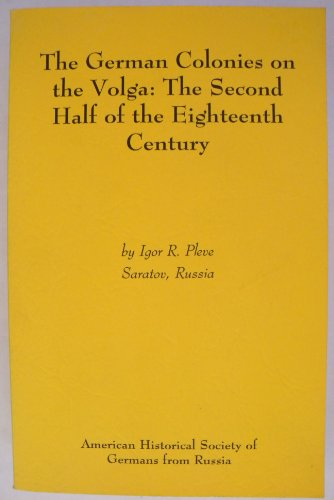 9780914222378: The German Colonies on the Volga: The Second Half of the Eighteenth Century
