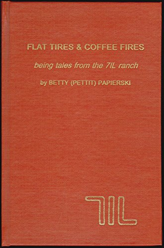 9780914224259: Flat tires & coffee fires: Being tales from the 7IL ranch (Tales of the Mojave Road)
