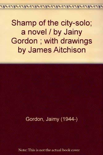 9780914232001: Shamp of the city-solo; a novel
