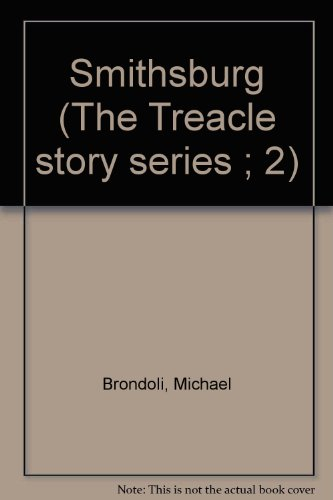 Smithsburg (The Treacle story series ; 2): Brondoli, Michael