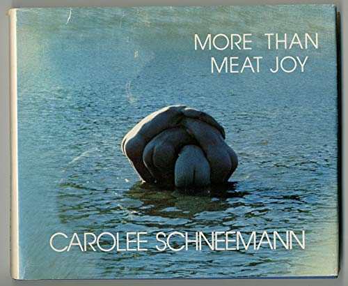 9780914232162: More Than Meat Joy: Complete Performance Works & Selected Writings