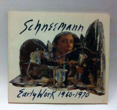 Carolee Schneemann: Early work 1960/1970 Schneemann, Carolee