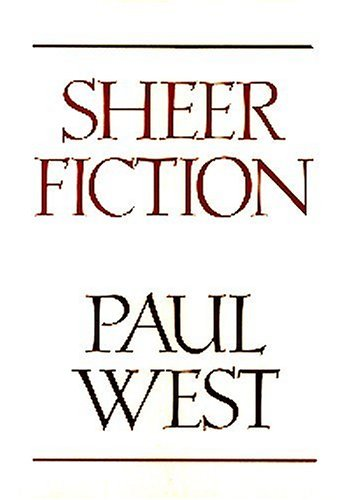 Sheer Fiction (9780914232827) by Paul West