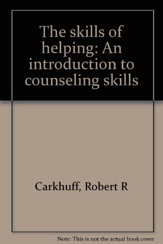 9780914234098: The skills of helping: An introduction to counseling skills