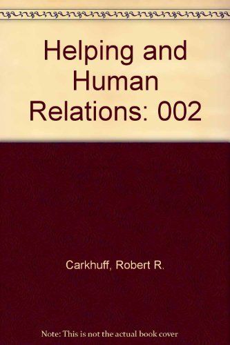 9780914234906: Helping and Human Relations: 002