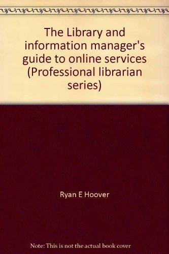 The Library and Information Manager's Guide to: Hoover, Ryan E.,