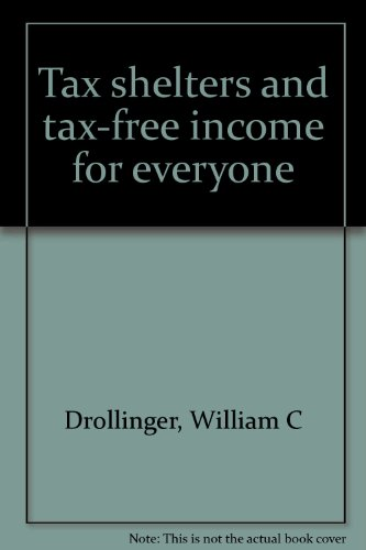 Tax shelters and tax-free income for everyone: William C Drollinger