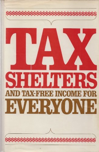 Tax shelters and tax-free income for everyone