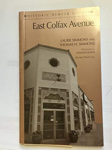 9780914248019: East Colfax Avenue (Historic Denver Guides)