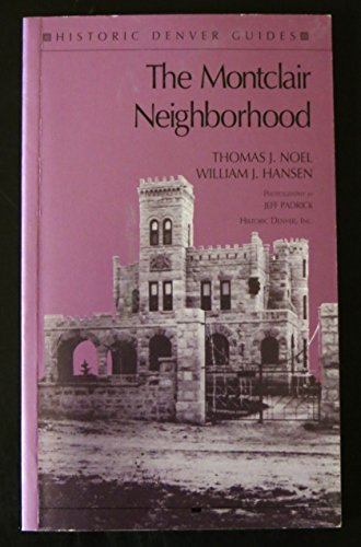 The Montclair Neighborhood (Historic Denver Guides): Noel, Thomas J.