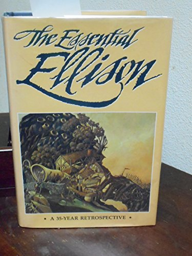 9780914261018: The Essential Ellison: A 35-Year Retrospective