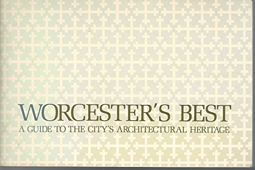 9780914274124: Worcester's Best: A Guide to the City's Architectural Heritage