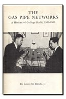 9780914276029: The Gas Pipe Networks: A History of College Radio, 1936-1946