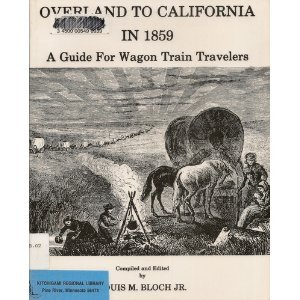 Overland to California in 1859: A Guide for Wagon Train Travelers