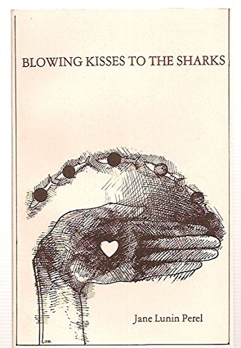 9780914278207: Title: BLOWING KISSES TO THE SHARKS: POEMS