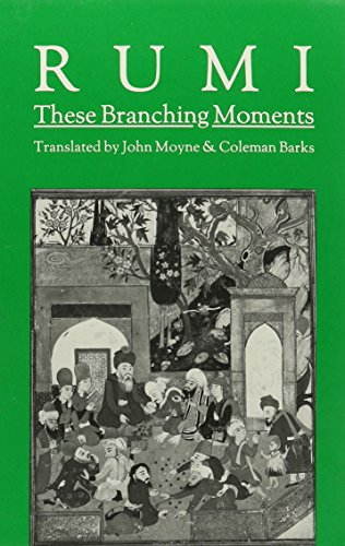 9780914278504: These Branching Moments: Forty Odes by Rumi
