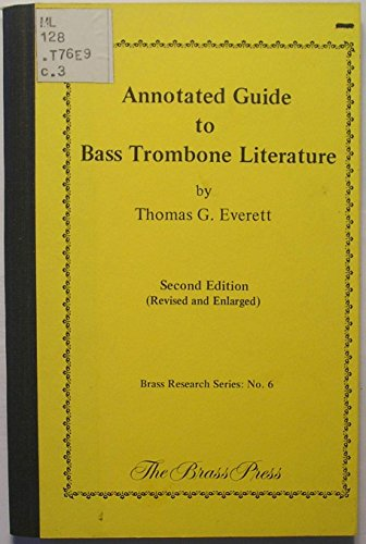 9780914282037: Annotated guide to bass trombone literature (Brass research series)