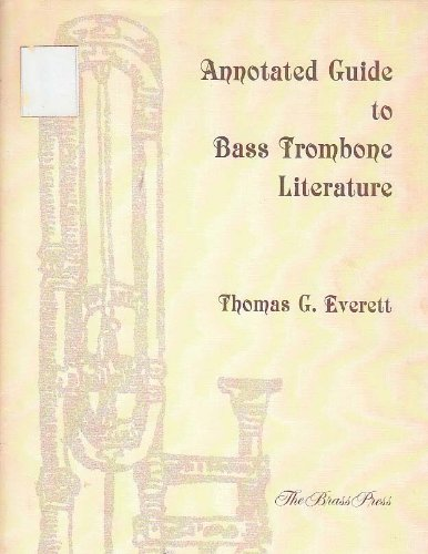 9780914282808: Annotated Guide to Bass Trombone Literature (Brass Research Series No 6)