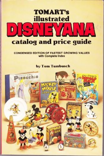9780914293057: Tomart's Illustrated Disneyana Catalog and Price Guide: Condensed Edition of Fastest Growing Values With Complete Index