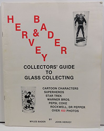 Collectors Guide to Glass Collecting 1988 (9780914293071) by Myles Bader; Johnn Hervey