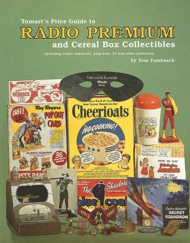 9780914293149: Tomart's Price Guide to Radio Premium and Cereal Box Collectibles: Including Comic Character, Pulp Hero, TV and Other Premiums (Tomart's Price Guides)