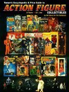 Tomarts Encyclopedia & Price Guide to Action Figure Collectibles, Vol. 1: A-Team Thru G.I.Joe