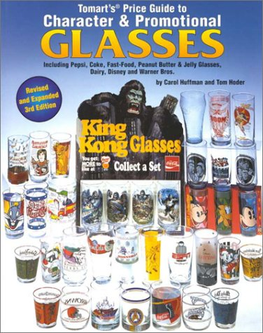 9780914293354: Tomart's Price Guide to Character & Promotional Glasses Including Pepsi, Coke, Fast-Food, Peanut Butter and Jelly Glasses; Plus Dairy Glasses & Milk
