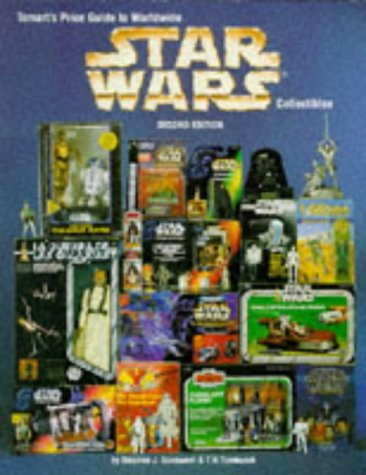 Tomart's Price Guide to Worldwide Star Wars Collectibles, 2nd Edition: Sansweet, Stephen J.