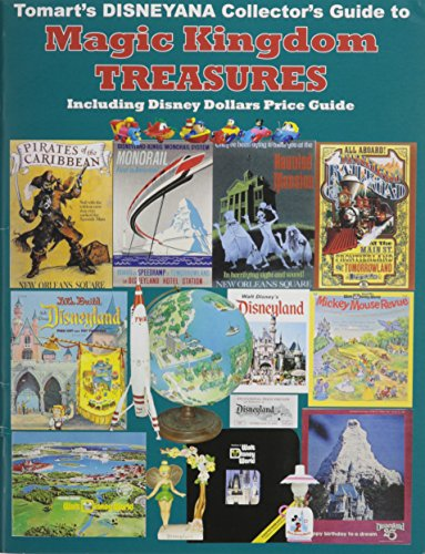 9780914293736: Tomart?s Disneyana Collector's Guide to Magic Kingdom Treasures: Including Disney Dollars Price Guide