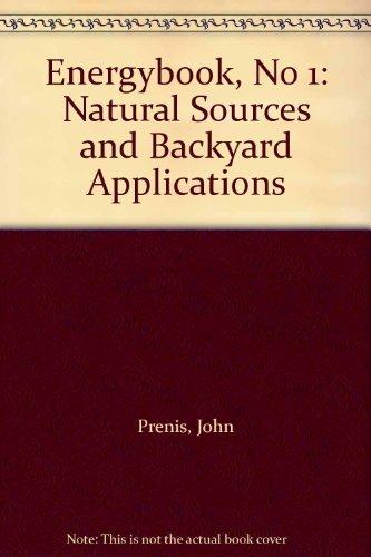 Energybook #1, Natural Sources & Backyard Applicatins: John (Ed) Prentis