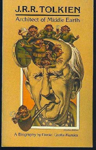 Architect of Middle Earth - BIOGRAPHY {1892-1973}: Grotta-Kurska, Daniel. (