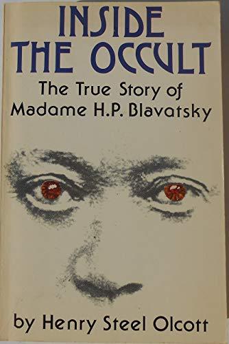 Inside the occult: The true story of: Olcott, Henry Steel