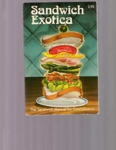 Sandwich exotica: The sandwich manual for connoisseurs: De Gouy, Louis