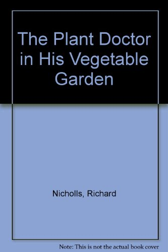 Plant Doctor In His Vegetable Garden, The