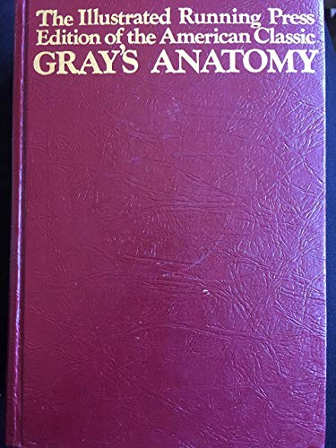 The Illustrated Running Press Edition of the American Classic Gray's Anatomy: Pick, T. ...
