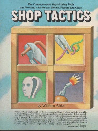 Shop tactics: The common-sense way of using tools and working with woods, metals, plastic, and ...