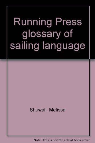 9780914294665: Running Press Glossary of Sailing Language