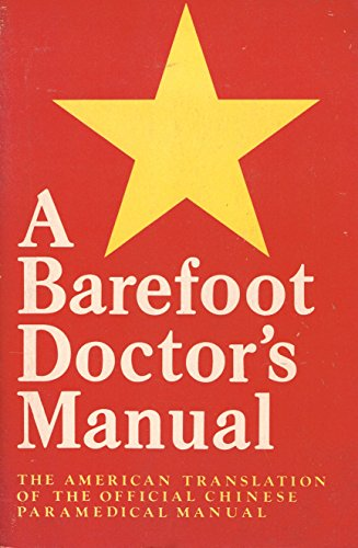 9780914294924: A Barefoot Doctor's Manual: The American Translation of the Official Chinese Paramedical Manual