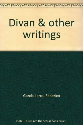 DIVAN & OTHER WRITINGS; New versions by Edwin Honig: LORCA, Federico Garcia