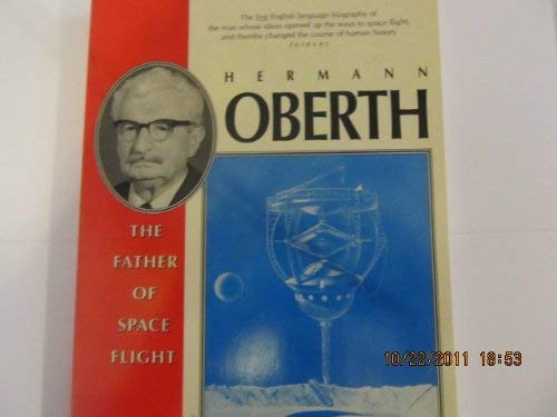 9780914301141: Hermann Oberth: The Father of Space Flight 1894-1989