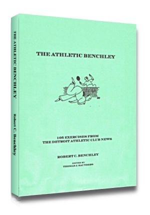 The Athletic Benchley-105 Exercises from The Detroit Athletic Club News: Robert C. Benchley