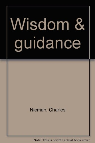 Wisdom & guidance: Nieman, Charles
