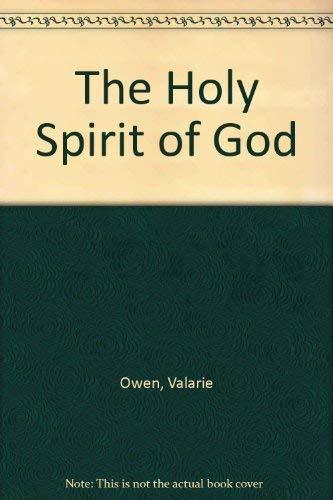 The Holy Spirit of God: Owen, Valarie