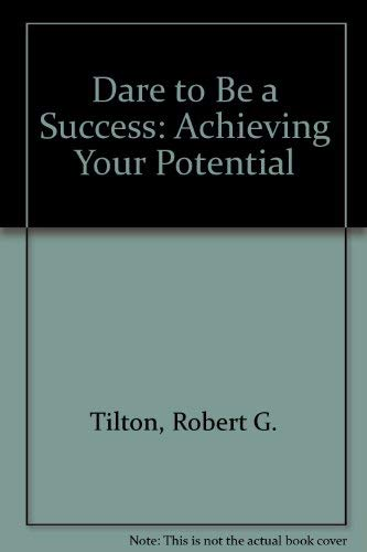 9780914307617: Dare to Be a Success: Keys to Unlock Your Potential in Life