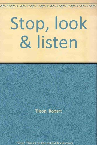 Stop, look & listen (0914307851) by Robert Tilton