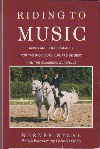 9780914327172: Riding to Music: Music and Choreography for the Individual Kur, Pas De Deux, and the Classical Quadrille