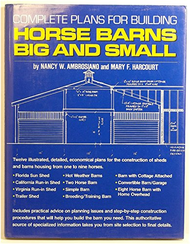 Complete Plans for Building Horse Barns Big: Ambrosiano, Nancy W.,