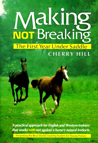 Making, Not Breaking: The First Year Under Saddle (0914327437) by Cherry Hill